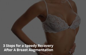 3 Steps for a Speedy Recovery After A Breast Augmentation - Dr. Finkel MD
