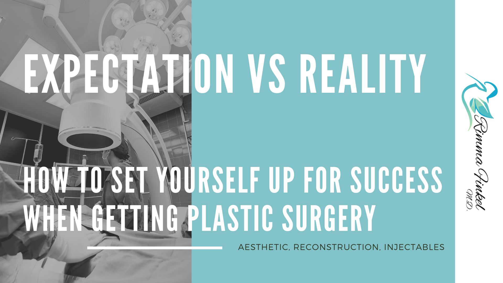 EXPECTATION VS REALITY HOW TO SET YOURSELF UP FOR SUCCESS WHEN GETTING PLASTIC SURGERY