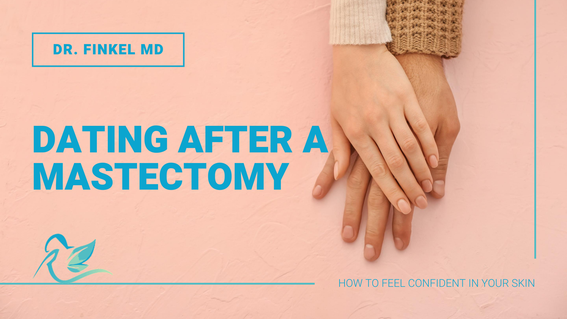 Dating After A Mastectomy - How to Feel Confident in your Skin