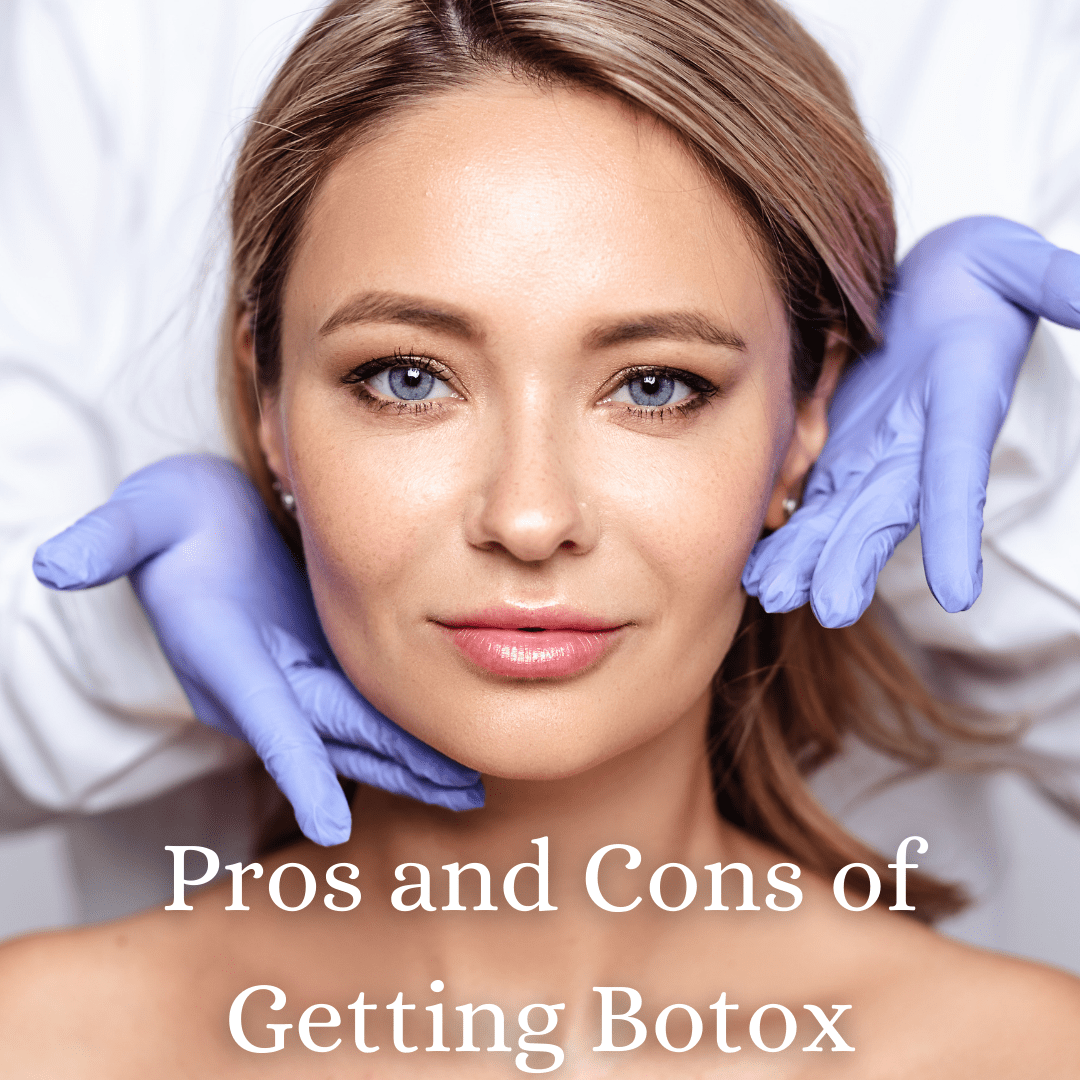 Pros and Cons of Getting Botox